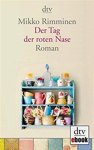 Der Tag der roten Nase: Roman  by  Mikko Rimminen