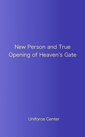 New Person and True Opening of Heavens Gate: New human spiritual evolution  by  Koichi Kaneko