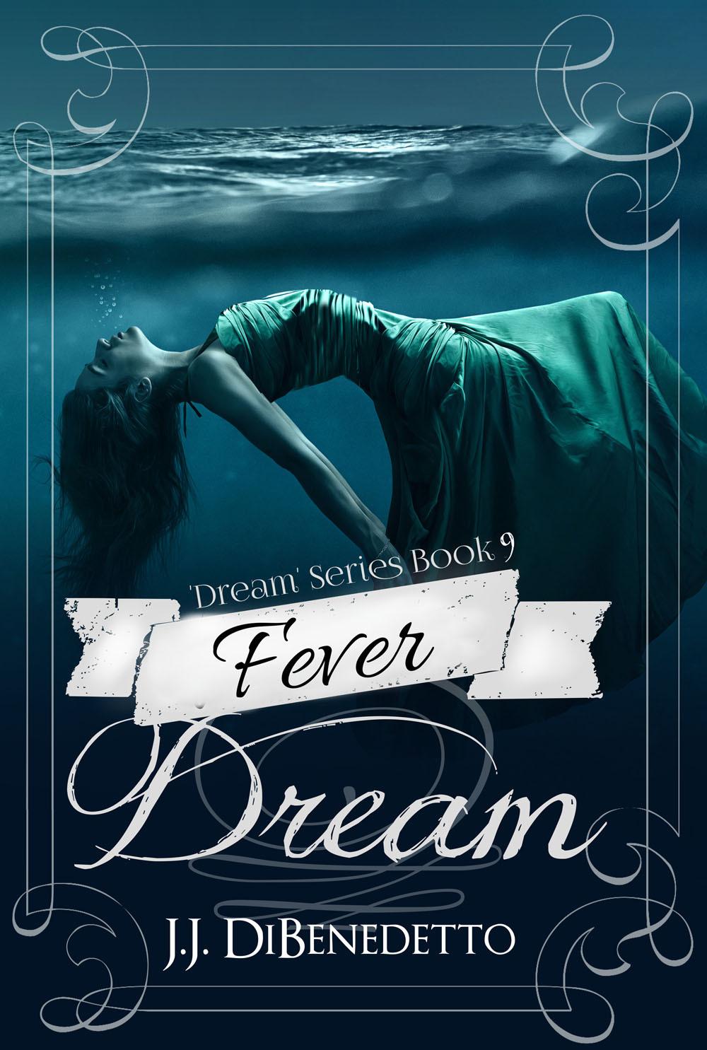 Fever Dream (Dream Series, Book 9)  by  J.J. DiBenedetto
