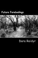 Future Forebodings  by  Dara Reidyr