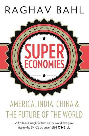 Super Economies Raghav Bahl