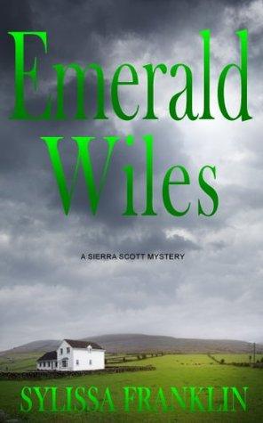 Emerald Wiles: A Sierra Scott Mystery  by  Sylissa Franklin