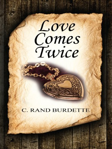 Love Comes Twice C Rand Burdette