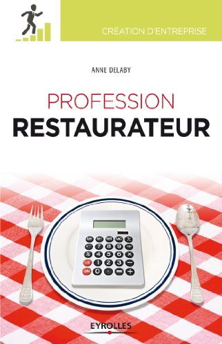 Profession restaurateur  by  Anne Delaby