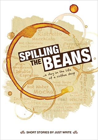 Spilling the Beans: ...a day in the life of a coffee shop Lesley Close