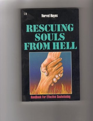 Rescuing Souls from Hell  by  Norvel Hayes