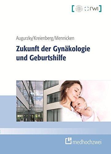 Zukunft der Gynäkologie und Geburtshilfe (eBook) Boris Augurzky