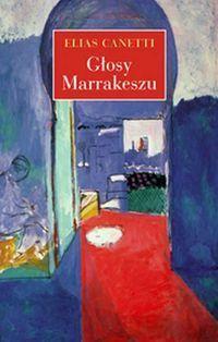 Głosy Marrakeszu  by  Elias Canetti