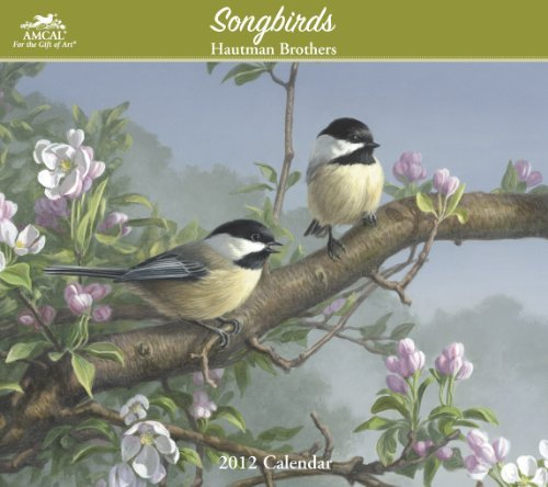 2012 Hautman Brothers Songbirds Wall Calendar AMCAL