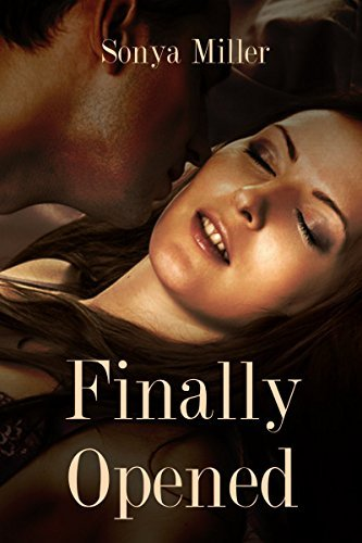 Finally Opened  by  Sonya Miller