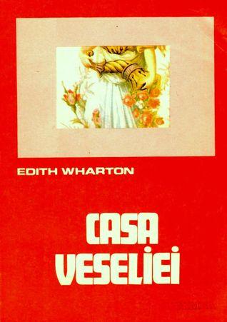 Casa veseliei  by  Edith Wharton