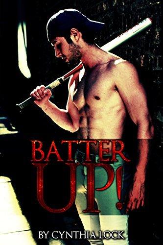Romance: Batter Up! (Straight to Gay) Cynthia Lock