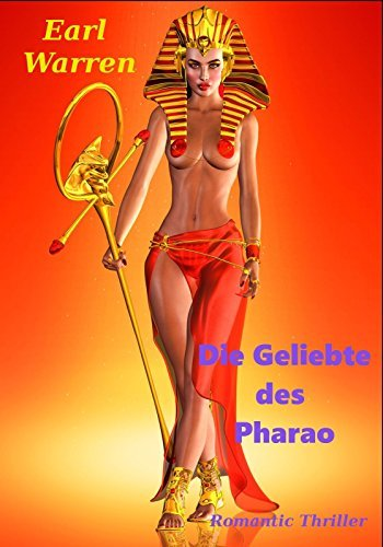 Die Geliebte des Pharao: Romantic-Thriller  by  Earl Warren
