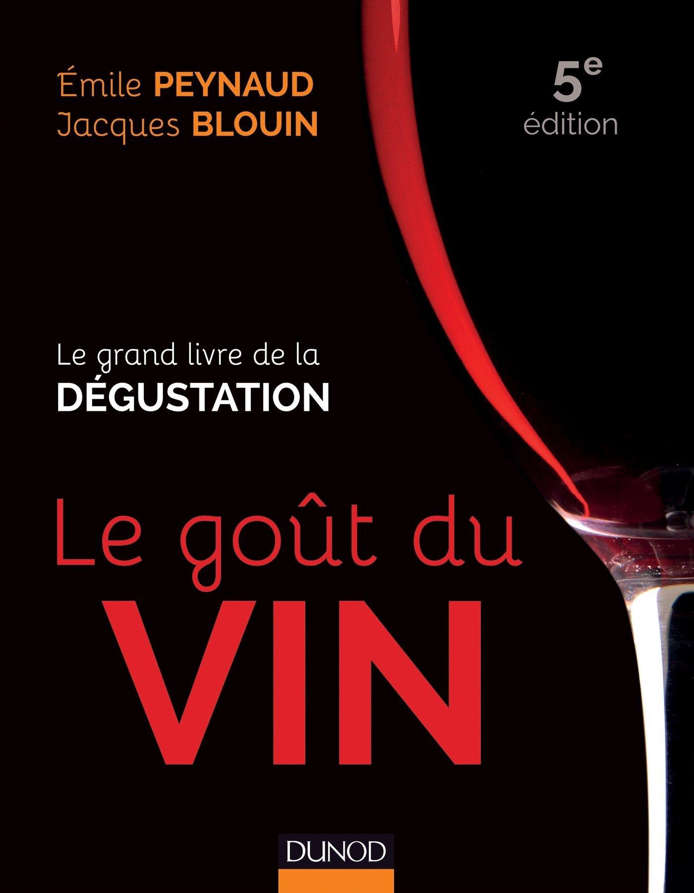 Le goût du Vin: Le grand livre de la Dégustation  by  Emile Peynaud