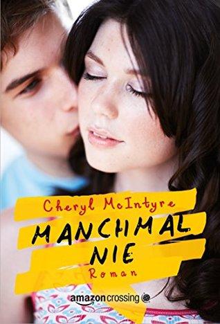 Manchmal nie  by  Cheryl McIntyre