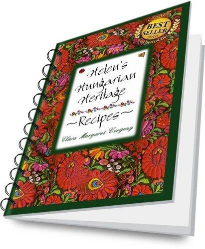 Helens Hungarian Heritage Recipes (E-book)  by  Clara Margaret Czégény