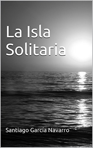 La Isla Solitaria Santiago García Navarro