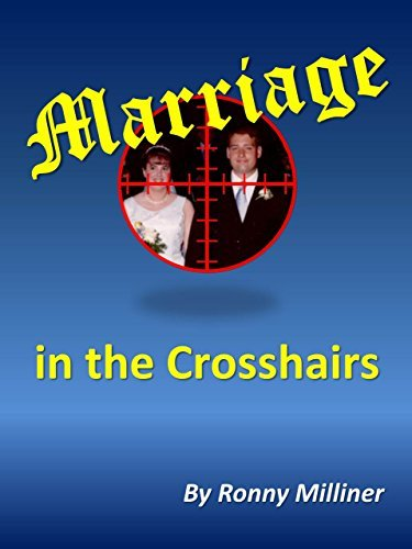 Marriage in the Crosshairs  by  Ronny Milliner