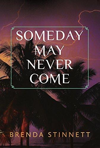 Someday May Never Come  by  Brenda Stinnett