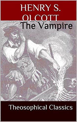 The Vampire: Theosophical Classics Henry S. Olcott