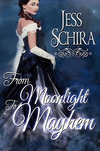 From Moonlight to Mayhem (Swords, Secrets, and Scandals Book 1) Jess Schira