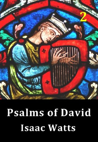 Psalms of David 2  by  Isaac Watts