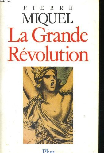La grande Revolution  by  Pierre Miquel
