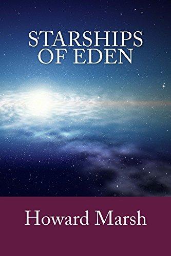 Starships of Eden Howard Marsh