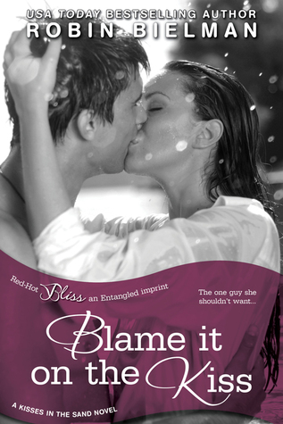 Blame it on the Kiss (Kisses in the Sand, #2)  by  Robin Bielman