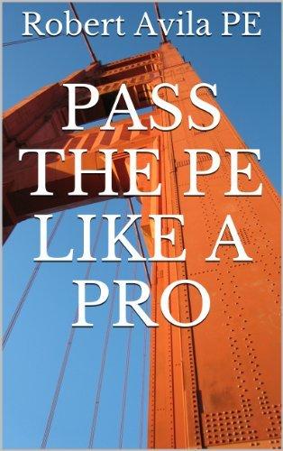 Pass the PE like a Pro  by  Robert Avila PE