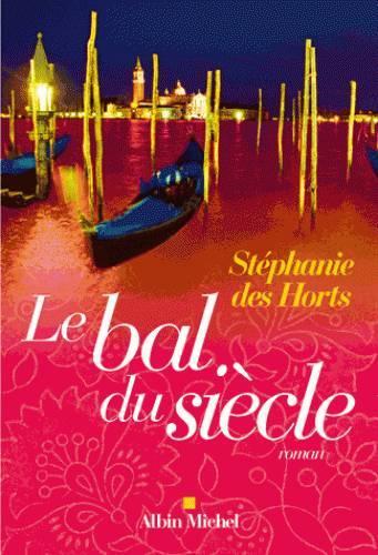Le Bal du siècle  by  Stéphanie Des Horts