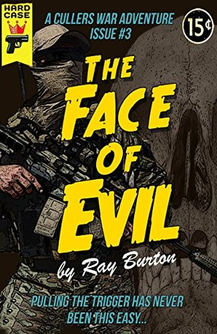 The Face Of Evil: A Cullers War Adventure Issue #3  by  Ray Burton