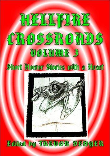 HELLFIRE CROSSROADS VOLUME 3: Short Horror Stories With a Heart  by  Trevor Denyer