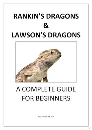 Rankins & Lawsons Dragons A Complete Guide for Beginners  by  Michael Stevens