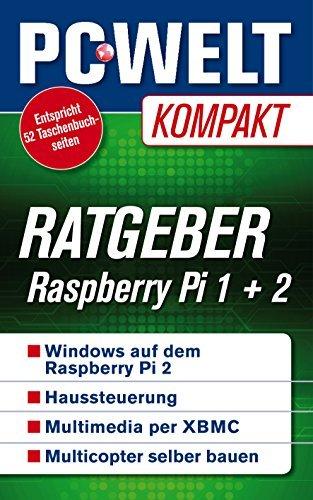 Ratgeber: Raspberry Pi 1 + 2 (PC-WELT Kompakt 18)  by  PC WELT