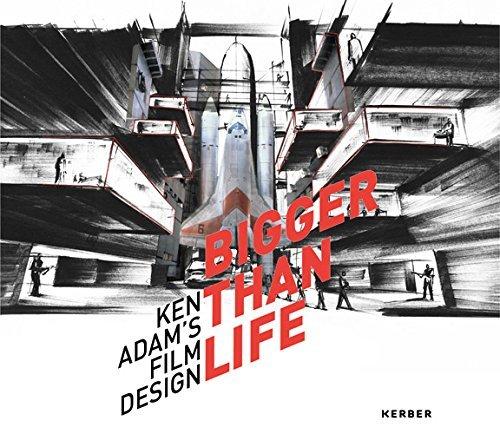 Bigger than Life: Ken Adams Film Design Boris Hars-Tschachotin