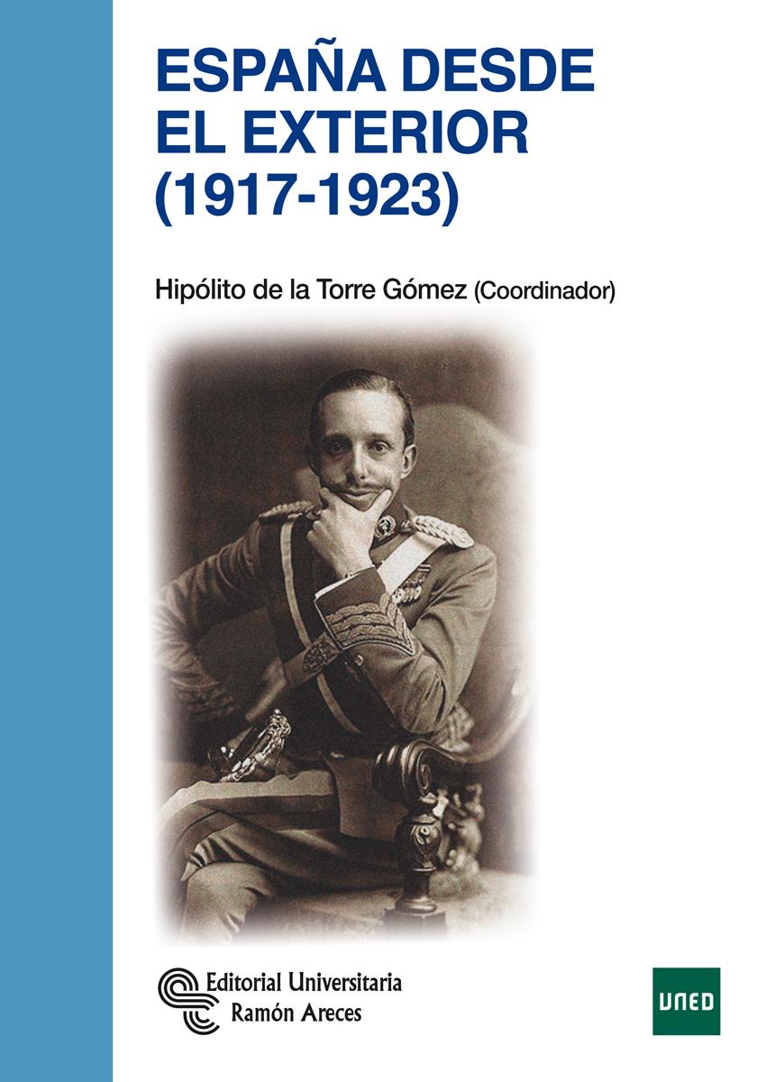 España desde el exterior (1917-1923 Hipólito de la Torre Gomez