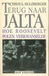 Terug naar Jalta, hoe Roosevelt Polen verkwanselde.  by  Cyrus Leo Sulzberger II