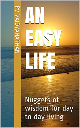 An Easy Life: Nuggets of wisdom for day to day living  by  PV Vaidyanathan