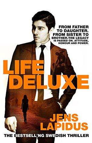 Life Deluxe (Stockholm Noir Trilogy 3) Jens Lapidus