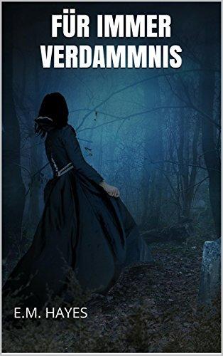 Für immer Verdammnis (Fantasy Kurzgeschichten 1) E.M. Hayes