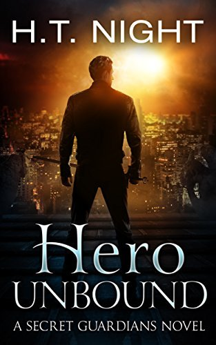 Hero Unbound: A Secret Guardians Novel  by  H.T. Night