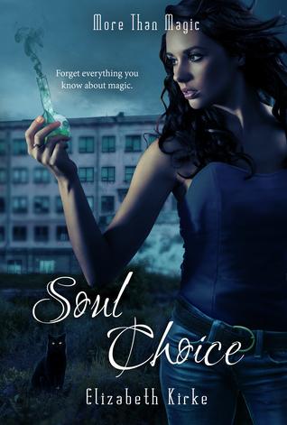 Soul Choice (More Than Magic, #3) Elizabeth Kirke