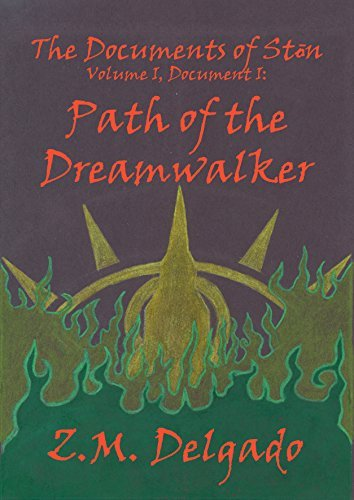 The Path of The Dreamwalker (The Documents of Stōn Book 1) Z M Delgado