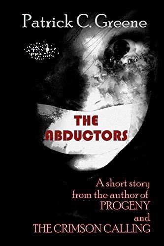 The Abductors Patrick C. Greene