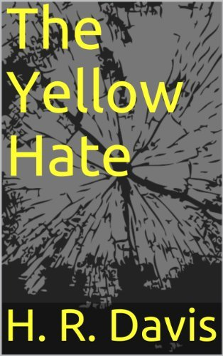 The Yellow Hate (1)  by  H. R. Davis