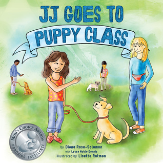 JJ Goes to Puppy Class  by  Diane Rose-Solomon
