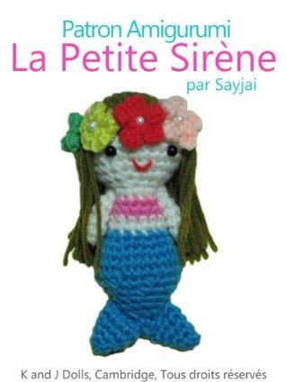 Patron Amigurumi La Petite Sirène  by  Sayjai Thawornsupacharoen