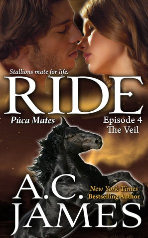 Ride: The Veil (Puca Mates #4)  by  A.C. James
