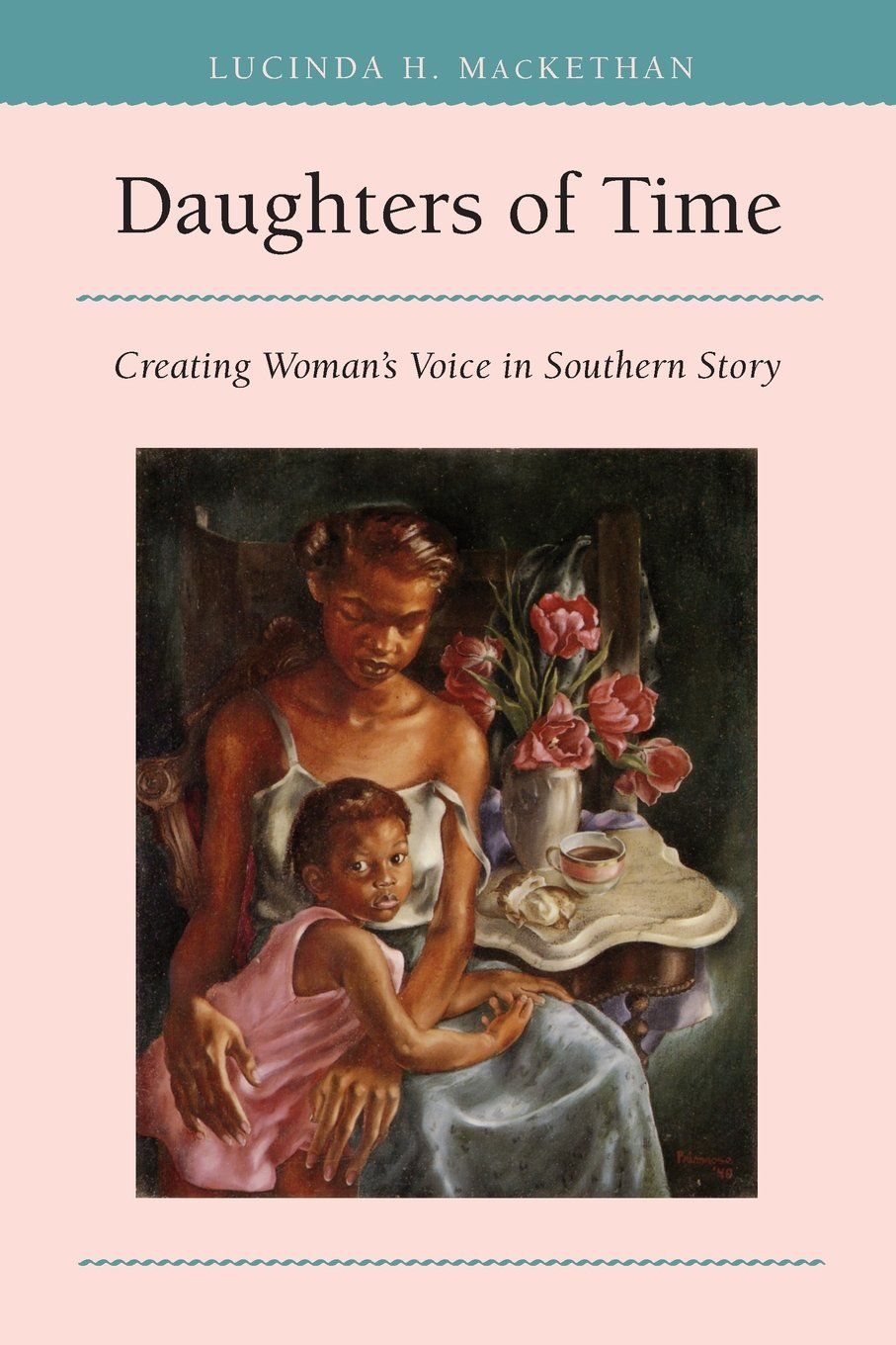 Daughters of Time: Creating Womans Voice in Southern Story  by  Lucinda Hardwick MacKethan